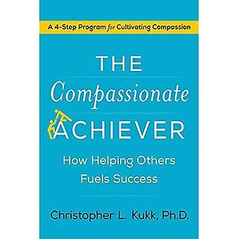 De Barmhartige Achiever: Hoe helpen van anderen brandstoffen succes