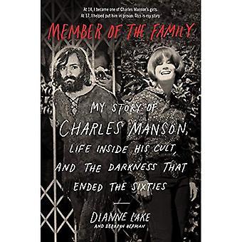 Membre de la famille: mon histoire de Charles Manson, la vie à l'intérieur de son culte et l'obscurité qui s'est terminée les Sixties
