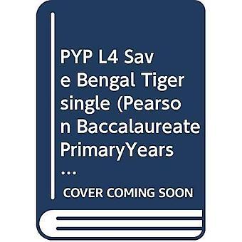 Tigre di Bengala salvare L4 PYP singolo (Pearson baccalaureato PrimaryYears Programme)