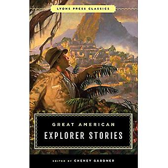 Great American Explorer Stories: Lyons Press Classics