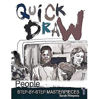 Quick Draw People: Step-By-Step Masterpieces