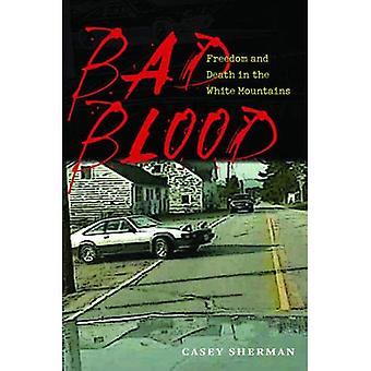 Kwaad bloed: Vrijheid en dood in de witte bergen