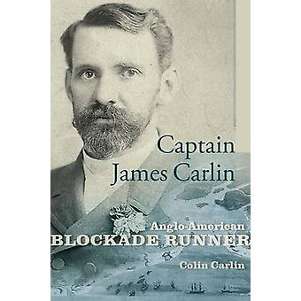 Kapten James Carlin - angloamerikanska Blockadskeppet av Colin Carlin