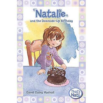 Natalie en de verjaardag van de DownsideUp door Mackall & Dandi Daley