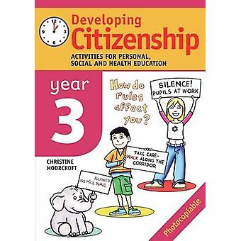 Developing Citizenship. Year 3 Activities for Personal Social and Health Education by Moorcroft & Christine