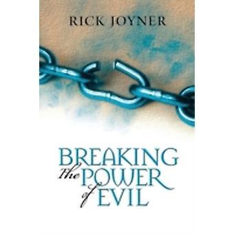 Breaking the Power of Evil by Joyner & Rick