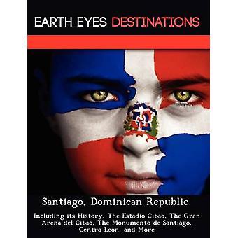 República Dominicana Santiago, incluindo sua história o Estadio Cibao The Gran Arena del Cibao o Monumento de Santiago Centro Leon e mais pelo cavaleiro & Dave