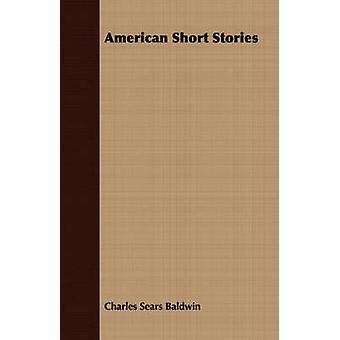 American Short Stories by Baldwin & Charles Sears
