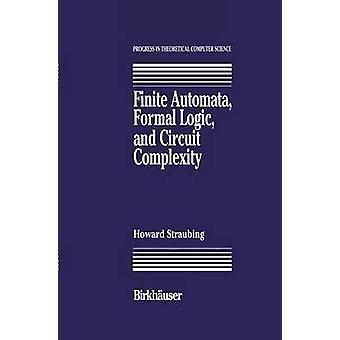 Endliche Automaten formale Logik und schaltungstechnischen Aufwand von Straubing & Howard