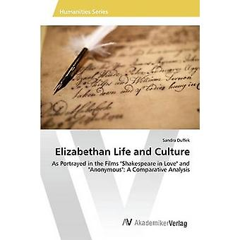 Elizabethan Leben und die Kultur von Duffek Sandra