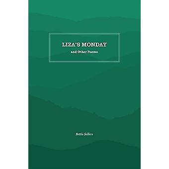 Lizas mandag og andre digte af Bettie sælgere - 9781469636528 bog