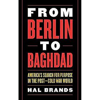 Da Berlino a Baghdad: ricerca dell'America per scopo nel Post - guerra fredda mondo