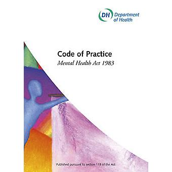 Mental Health Act 1983 - Code of Practice by Great Britain - Department