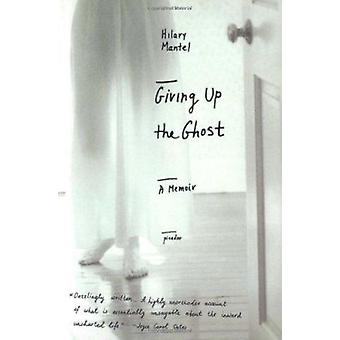 Giving Up the Ghost - A Memoir by Hilary Mantel - 9780312423629 Book