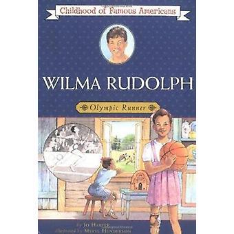 Wilma Rudolph - Olympic Runner by Harper - Jo/ Henderson - Meryl (ILT)