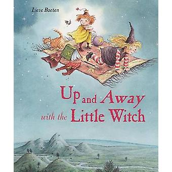 Up and Away with the Little Witch by Lieve Baeten - 9780735840041 Book