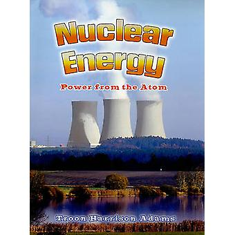 Nuclear Energy - Power from the Atom by Troon Harrison Adams - 9780778