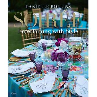 Soiree - Entertaining with Style by Danielle Rollins - 9780847838738 B