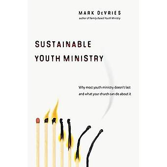 Sustainable Youth Ministry - Why Most Youth Ministry Doesn't Last and