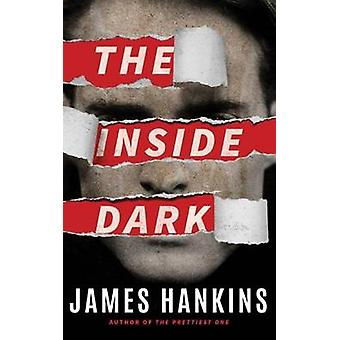 The Inside Dark by James Hankins - 9781477819906 Book