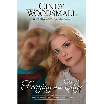 Fraying at the Edge - Book 2 - The Amish of Summer Grove by Cindy Woods