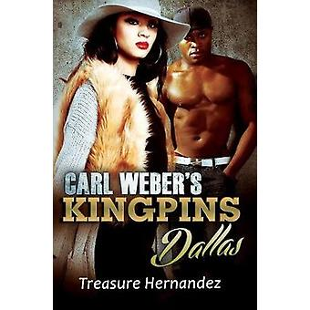 Carl Weber's Kingpins - Dallas by Treasure Hernandez - 9781622866472 B