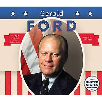 Gerald Ford by Megan M Gunderson - 9781680780932 Book