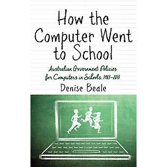 How the Computer Went to School - Australian Government Policies for C