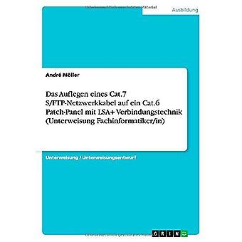 Das Auflegen Eines Cat.7 S/FTP-Netzwerkkabel Auf Ein Cat.6 Patch-Pane