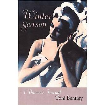 Vintersäsongen - en dansares tidning av Toni Bentley - 9780813027050 bok