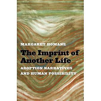 Der Abdruck von einem anderen Leben: Annahme Erzählungen und menschlichen Möglichkeiten