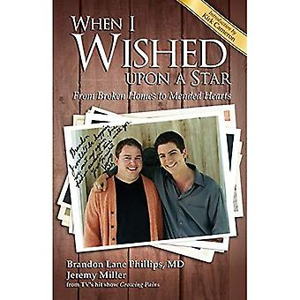When I Wished upon a Star: From Broken Homes to� Mended Hearts