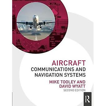 Aircraft Communications and Navigation Systems by Mike Tooley
