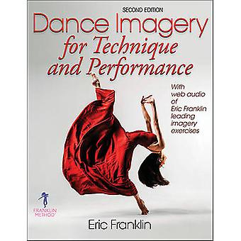 Dance Imagery for Technique and Performance by Eric Franklin