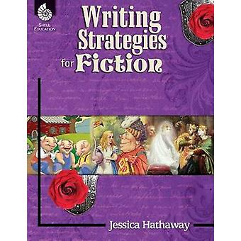 Writing Strategies for Fiction by Jessica Hathaway