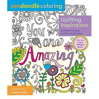 Zendoodle Coloring - Uplifting Inspirations - Quotable Sayings to Color