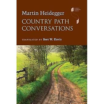 Country Path Conversations by Heidegger & Martin