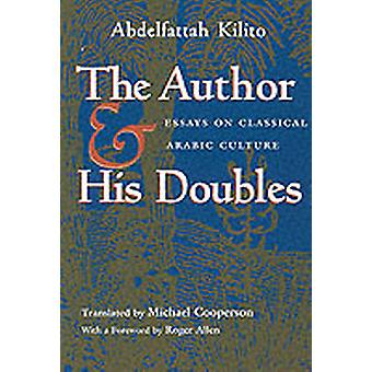 The Author and His Doubles by Abdelfattah Kilito