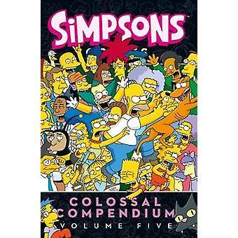 Simpsons Comics  Colossal Compendium 5 Volume five by Matt Groening