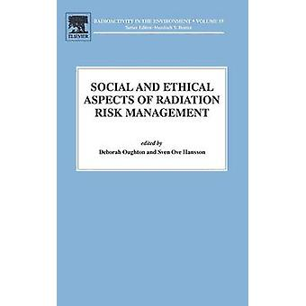 Social and Ethical Aspects of Radiation Risk Management by Oughton & Deborah
