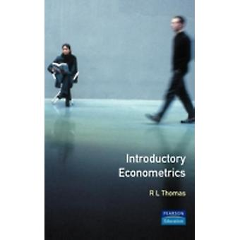 Introductory Econometrics Theory and Applications by Thomas & R. Leighton