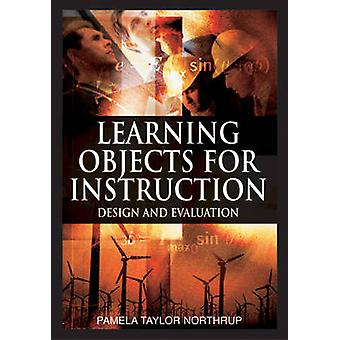 Learning Objects for Instruction Design and Evaluation by Northrup & Pamela Taylor
