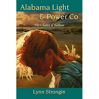 Alabama Light  Power Co The Chalice of Bedlam by Strongin & Lynn