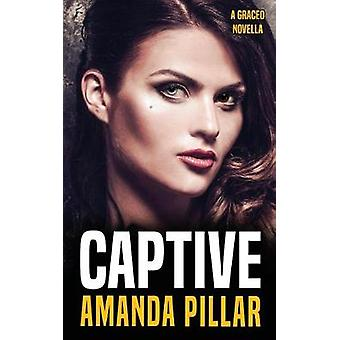 Captive A Graced Story by Amanda & Pillar