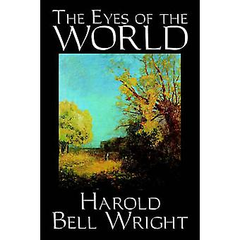 The Eyes of the World by Harold Bell Wright Fiction Literary Classics Action  Adventure by Wright & Harold Bell