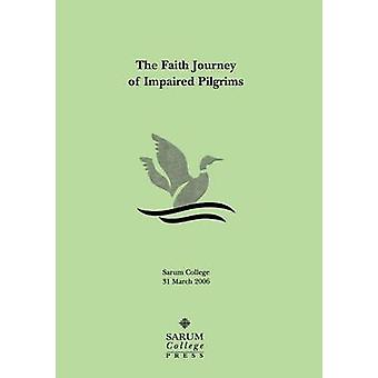 The Faith Journey of Impaired Pilgrims by Eadie & Donald