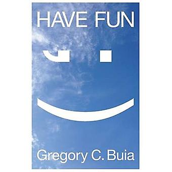 Have Fun by Buia & Gregory C.