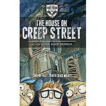 The House on Creep Street by Brothers & Blood