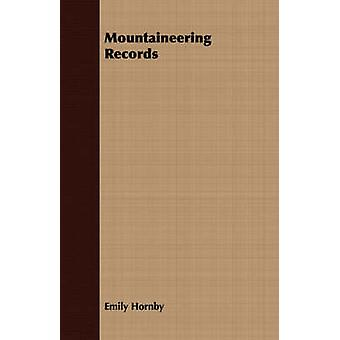Mountaineering Records by Hornby & Emily