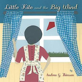 Little Kite and the Big Wind de Thiessen et Andrea G.